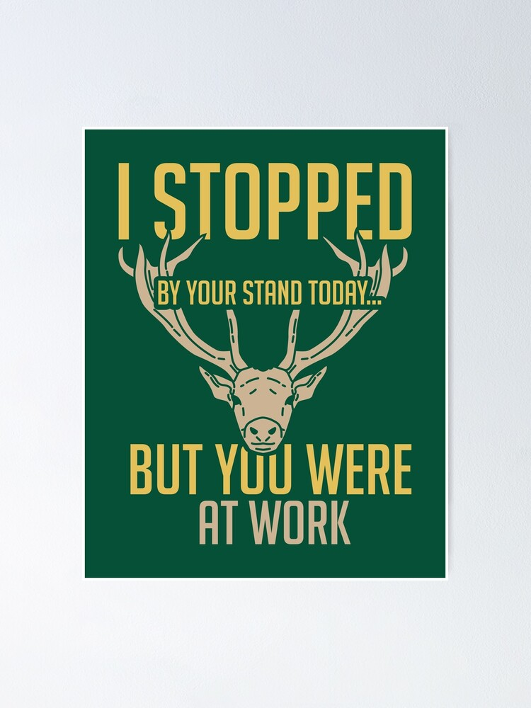 Funny Hunting Quote For Red Deer Hunters Poster By Piolettaredart Redbubble
