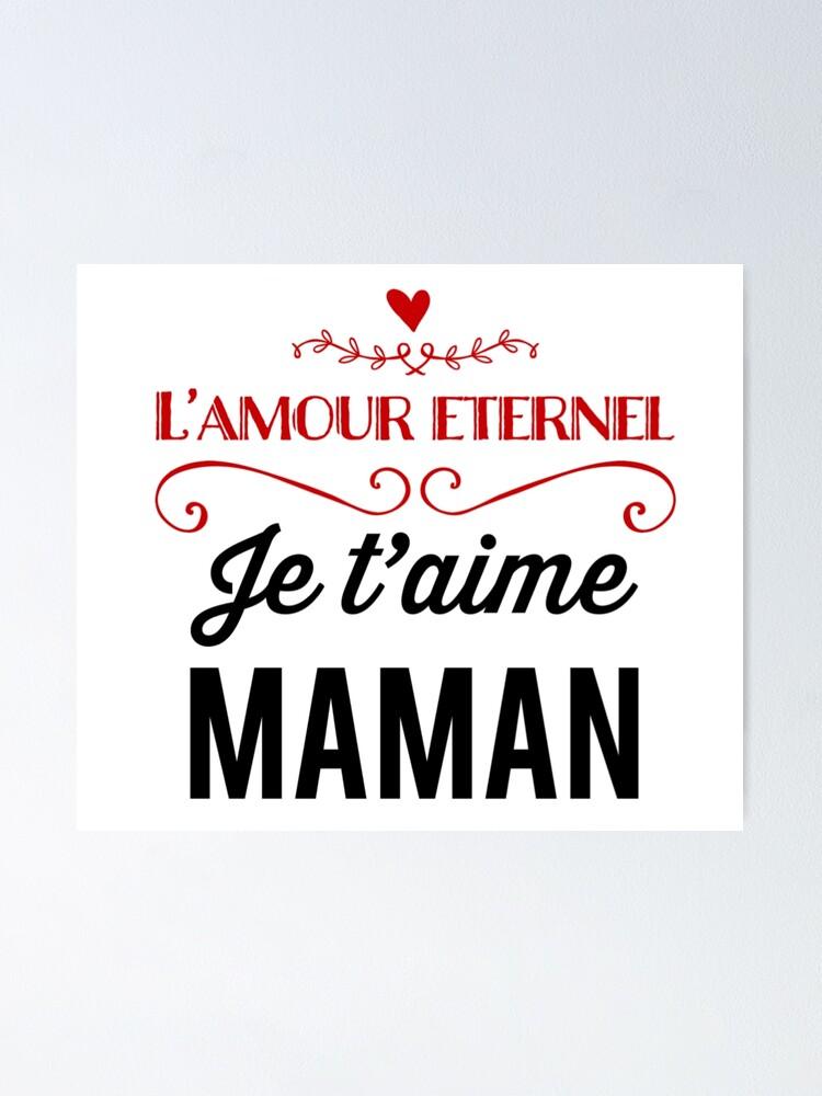 Je T'aime D'un Amour éternel : t'aime, amour, éternel, L'amour, Eternel,, T'aime, Maman,, French, Poster, HRSidesigns, Redbubble