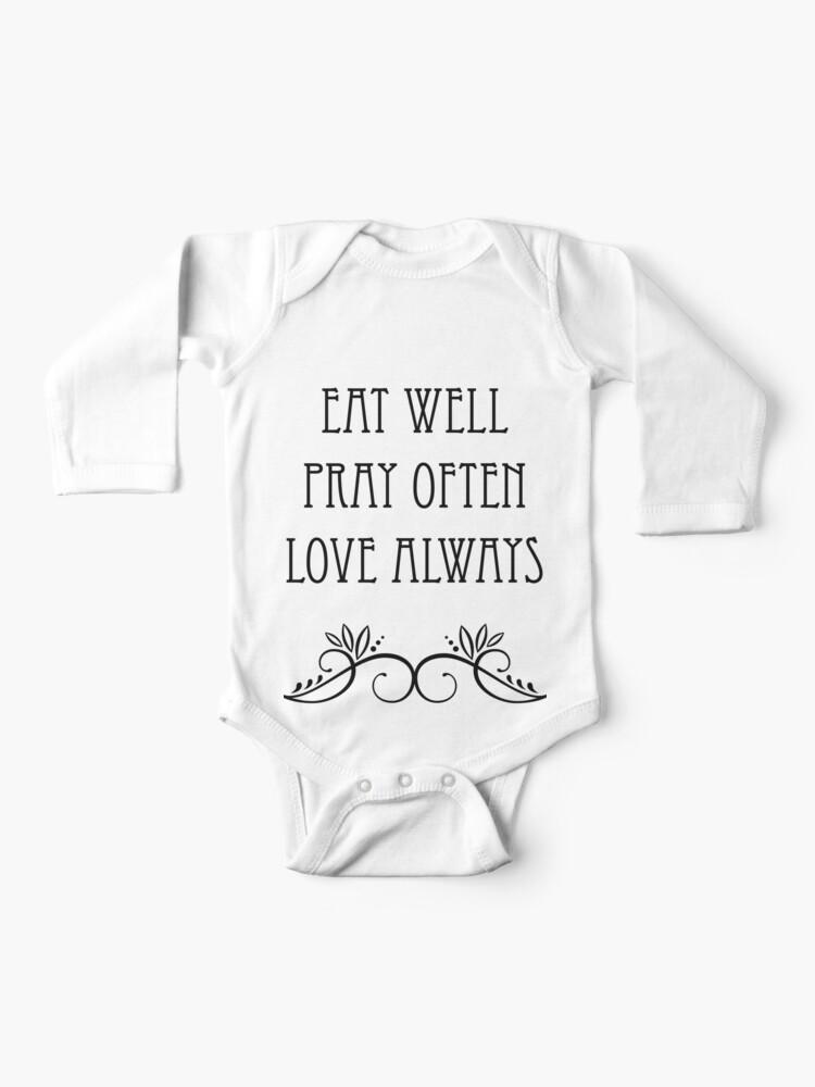 When I Was A Little Baby Eat Pray Love : little, Often, Always