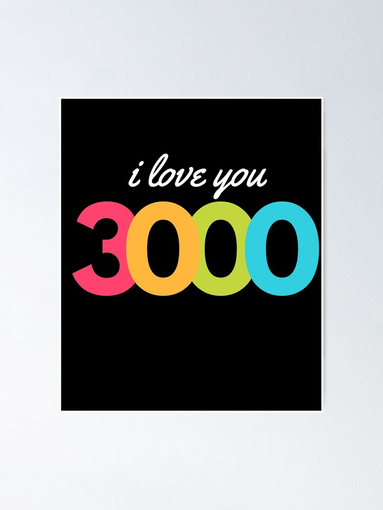 i love you 3000 poster by wunderland2020 redbubble