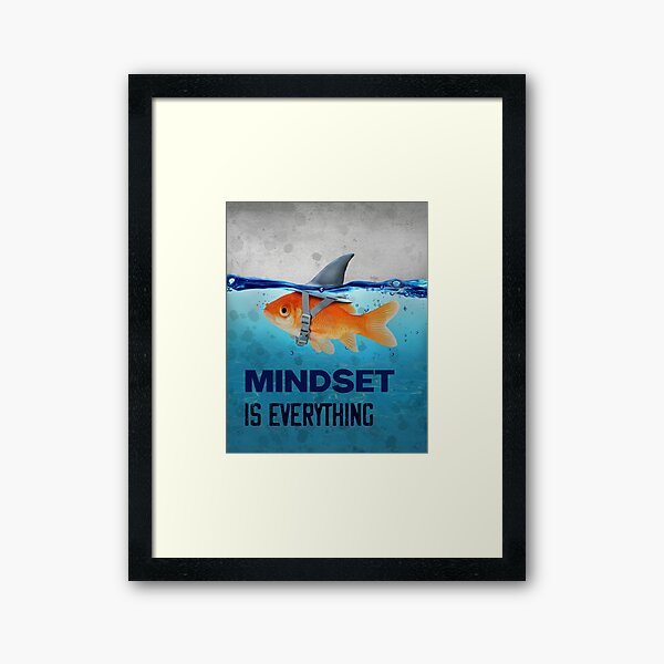 mindset is everything goldfish shark framed art print by highxman redbubble