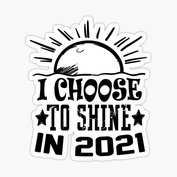 Choose To Shine Stickers | Redbubble
