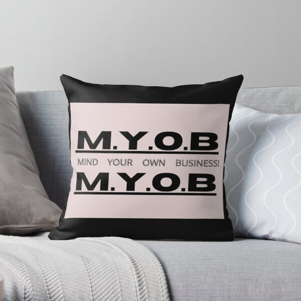 mind your business pillows cushions redbubble