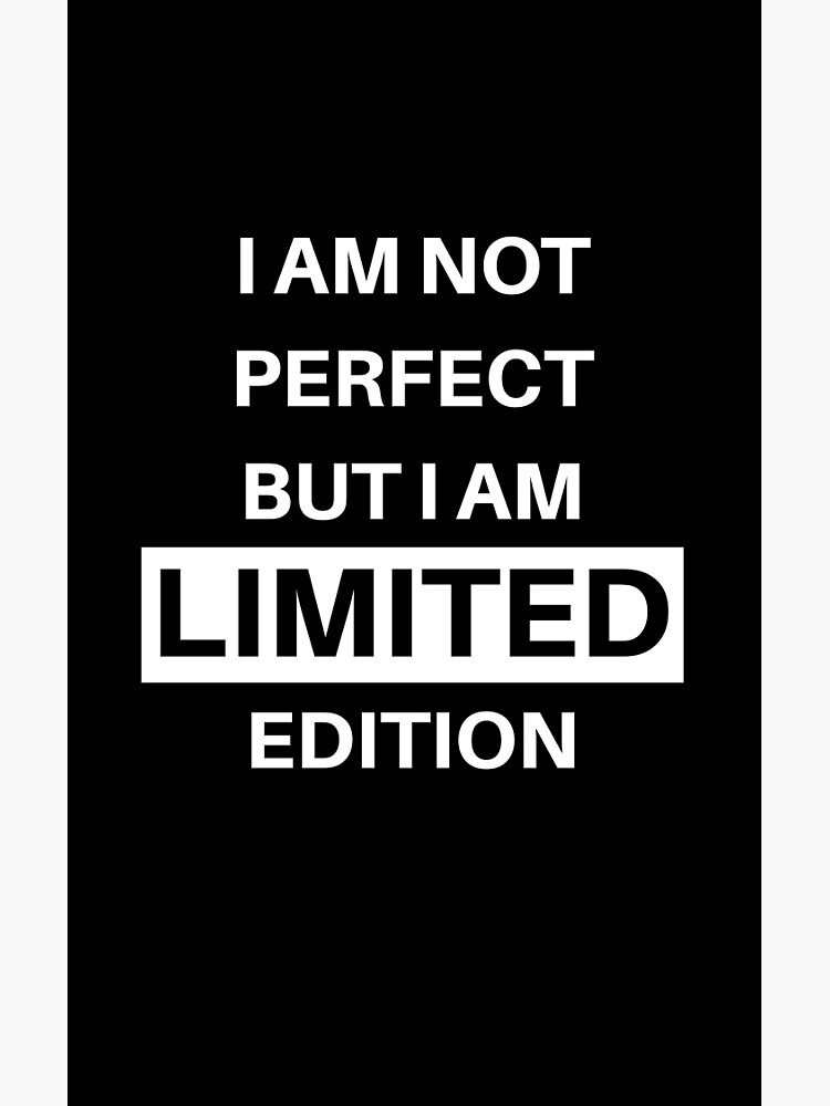 Im Not Perfect But : perfect, Perfect, Limited, Edition, Greeting, Bellachichi, Redbubble