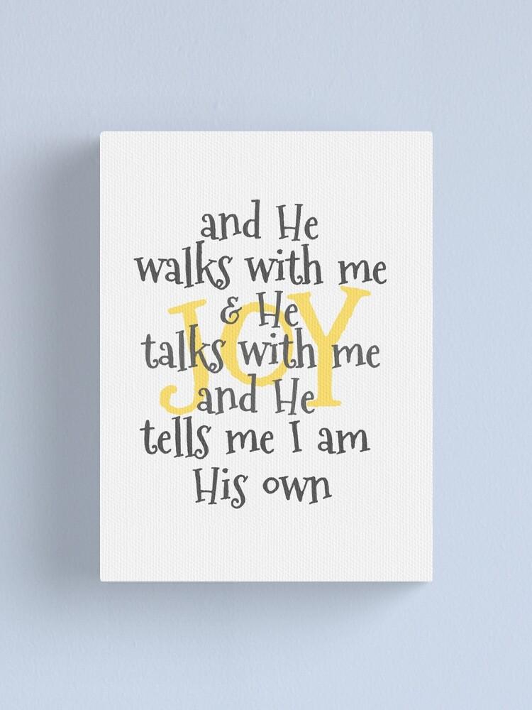 And He Walks With Me And He Talks With Me : walks, talks, Walks, Talks, Quote