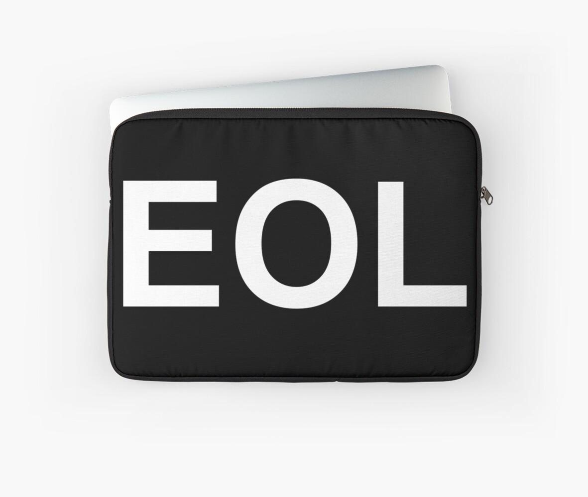 Eol End Of Life Laptop Sleeve By Hlehnerer