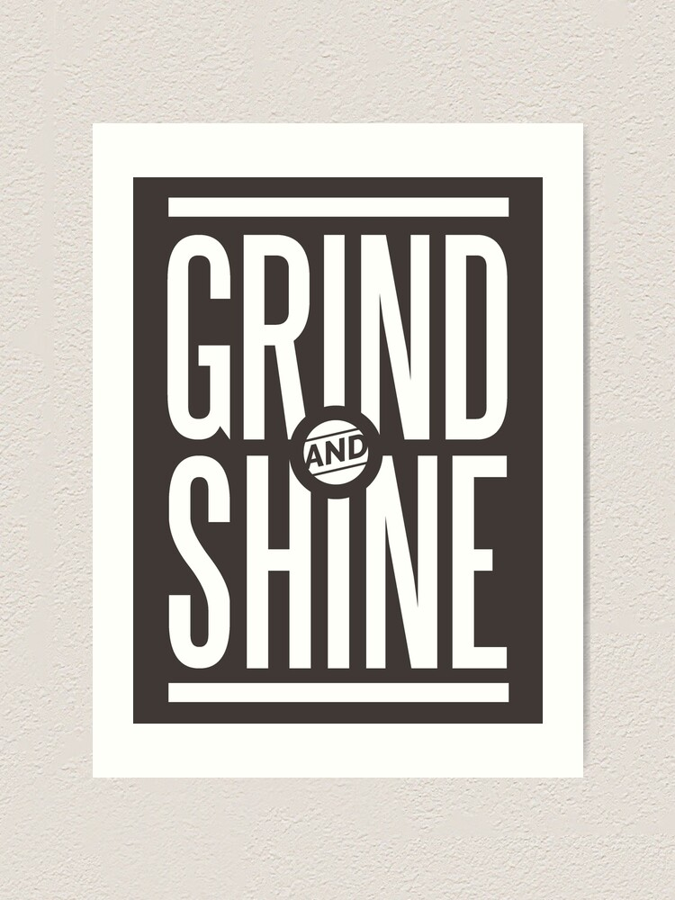 Quotes About Grinding And Hustling : quotes, about, grinding, hustling, GRIND, SHINE, Hustle, Quotes, T-Shirts