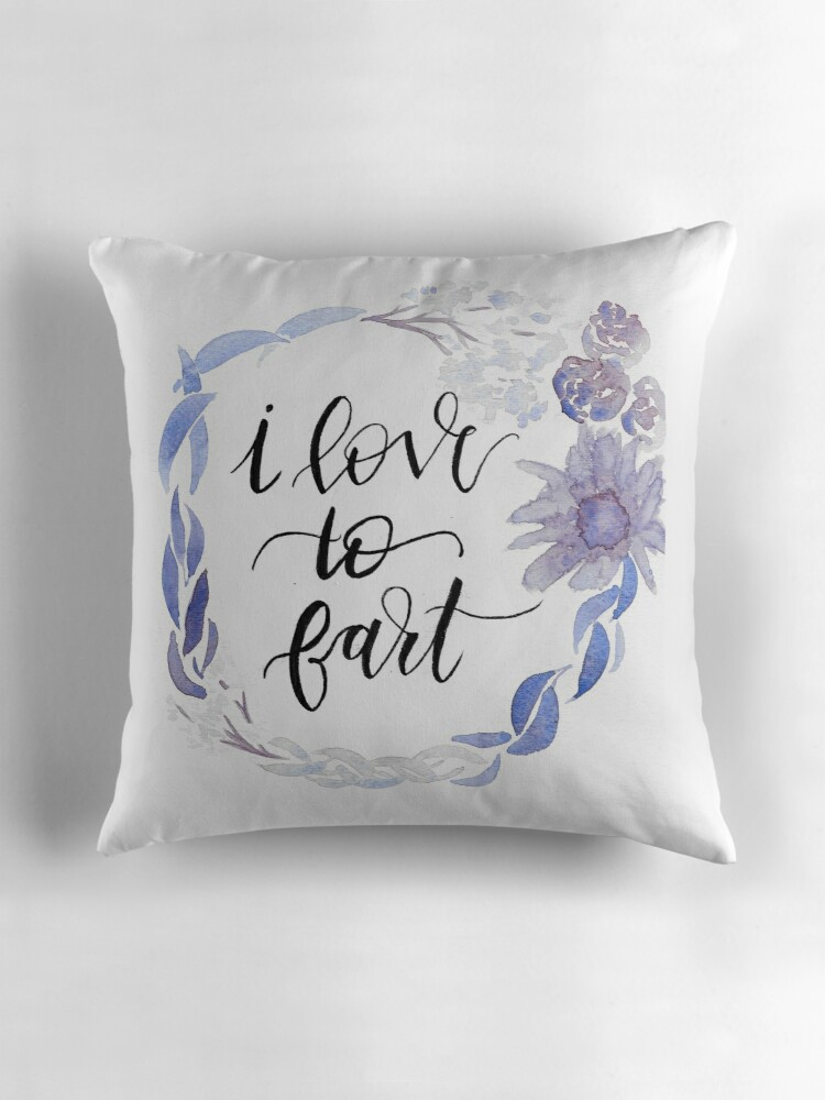 I Love To Fart Throw Pillows by Olivia Rose Michaels