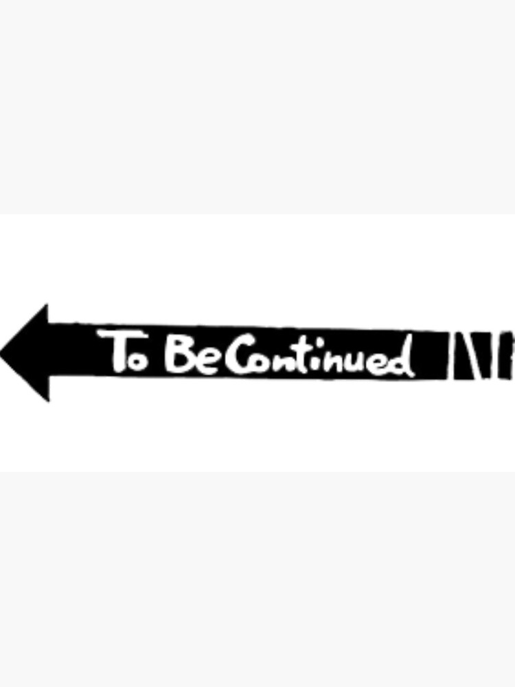 To Be Continued Arrow Transparent : continued, arrow, transparent, Continued, Splash