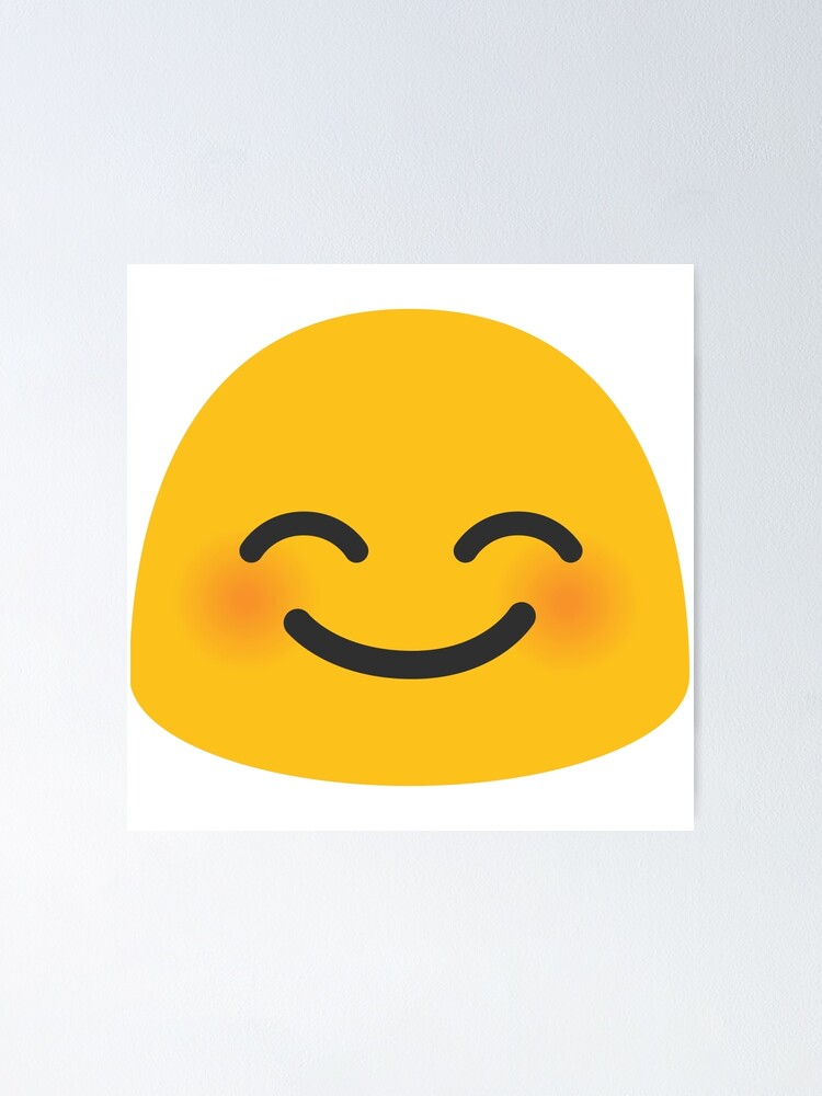 Smiling Face With Smiling Eyes Shy Smile Emoji Poster By Totesemotes Redbubble