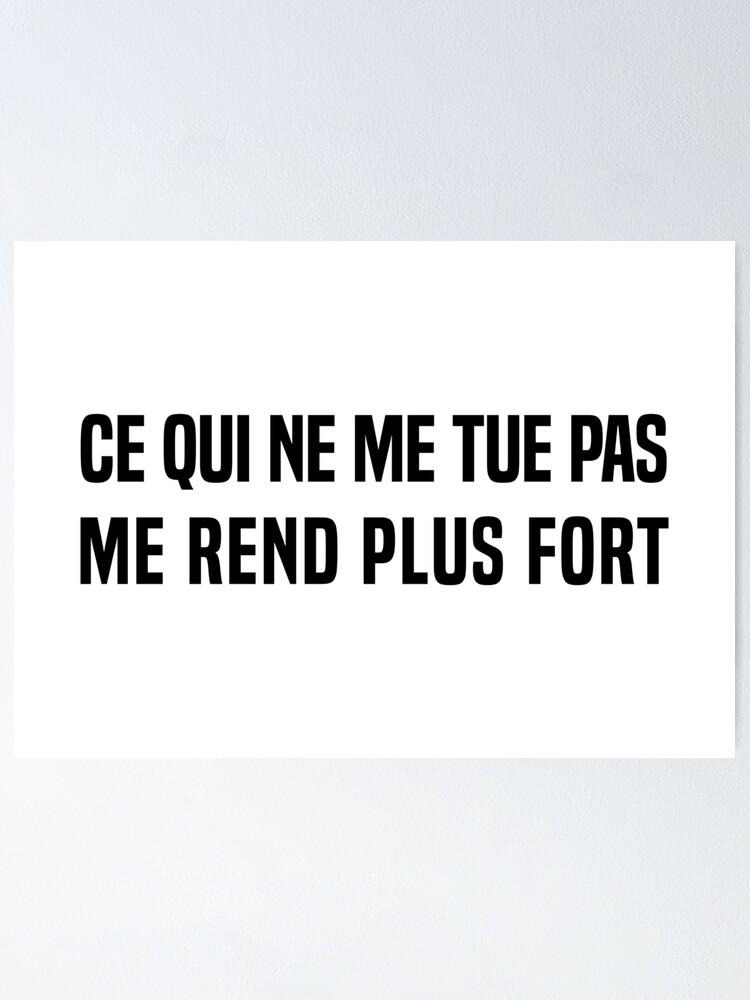 Poster « Ce Qui Ne Me Tue Pas, Me Rend Plus Fort. », Par Fourretout |  Redbubble