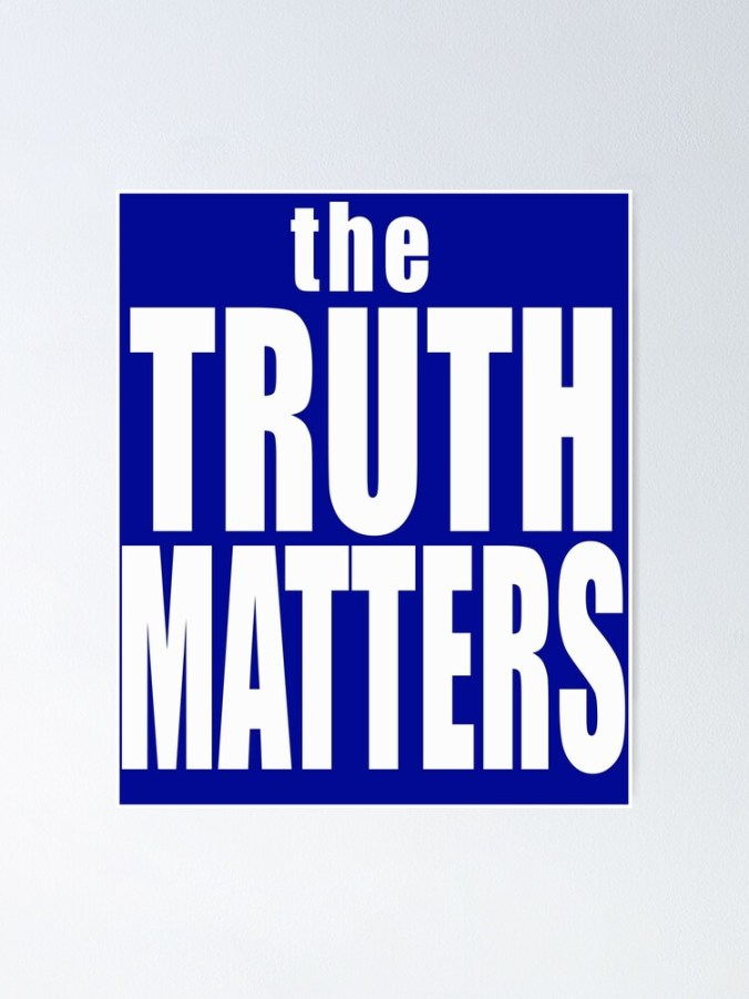 "THE TRUTH MATTERS in Bold Letters"" Poster by LoveAndDefiance 
