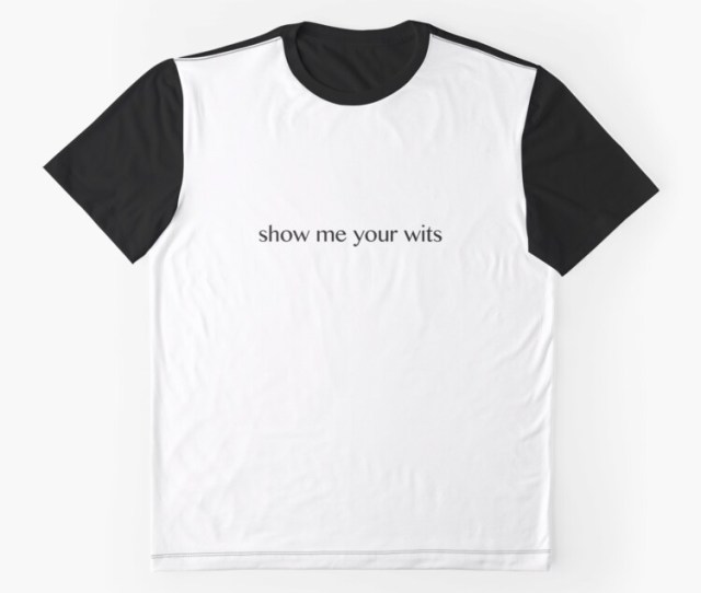 Show Me Your Wits Graphic T Shirt Front Product Preview
