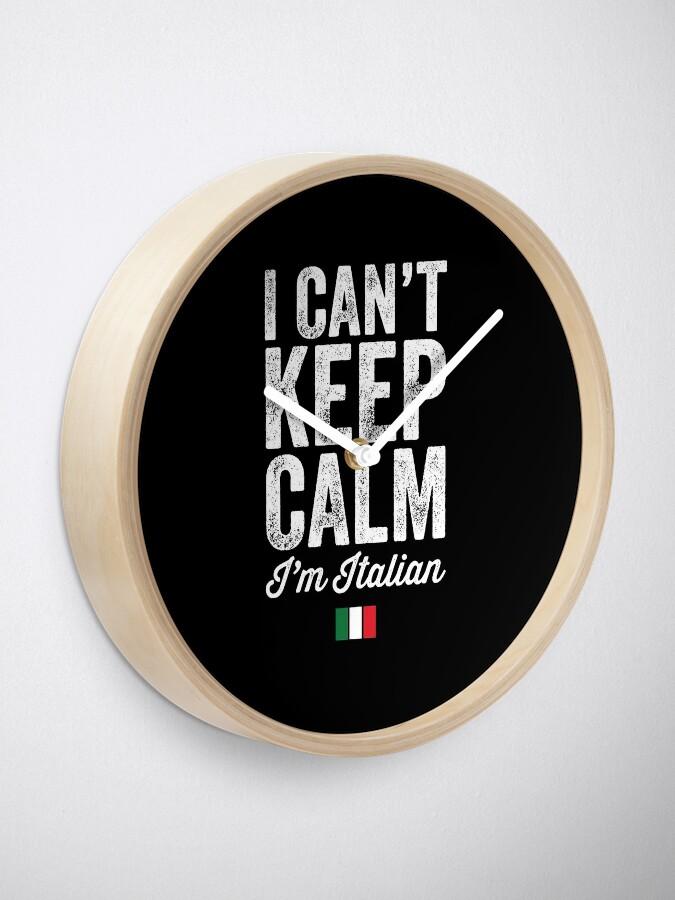 horloge je ne peux pas rester calme je suis italien amant italien par alexmichel redbubble