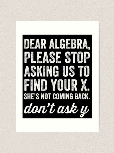 Image result for dear algebra quote