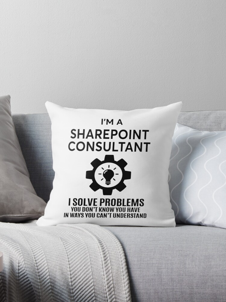 SHAREPOINT CONSULTANT  NICE DESIGN 2017 Throw Pillows by rubyasher  Redbubble