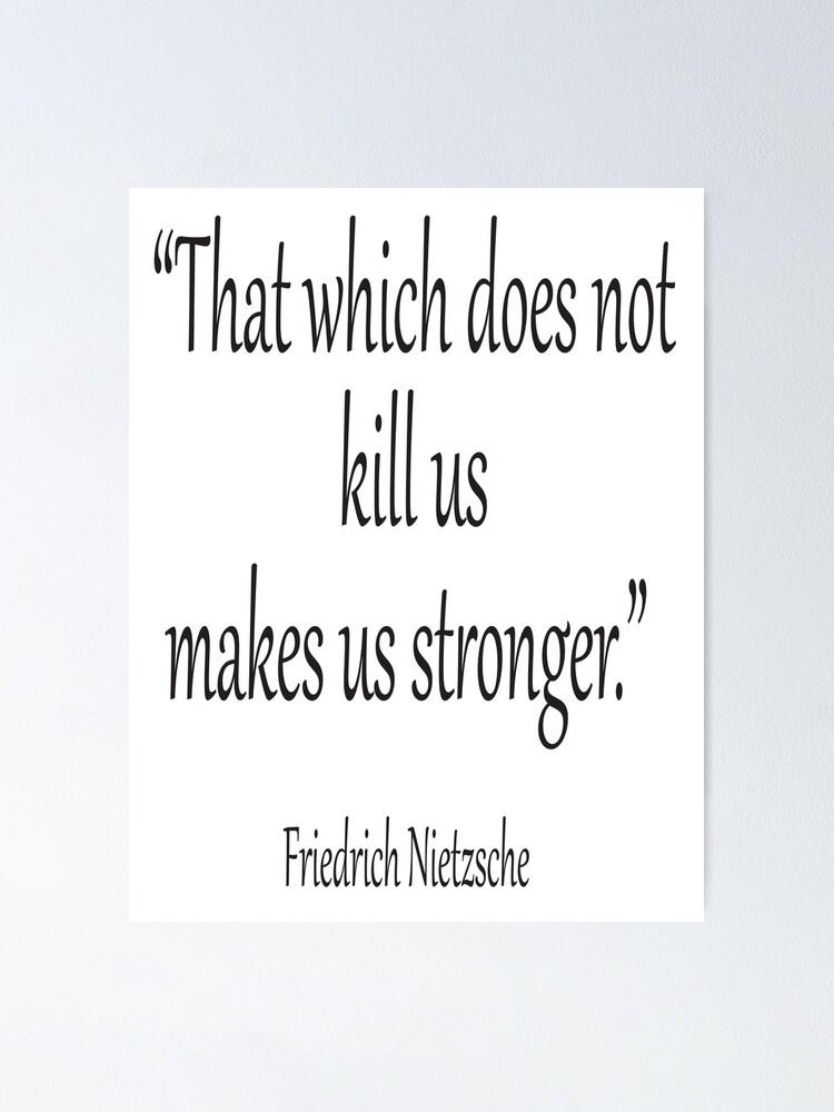 Ce Qui Ne Tue Pas Nous Rend Plus Fort : Poster, MORT., Tuer., Friedrich, Nietzsche., Fort,, Force., Forts., Blanc, TOMSREDBUBBLE, Redbubble