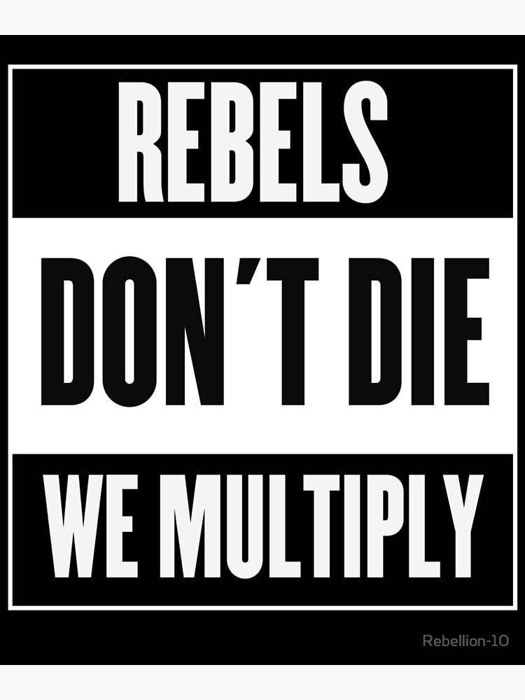We Don't Die We Multiply : don't, multiply, Rebels, Don't, Multiply