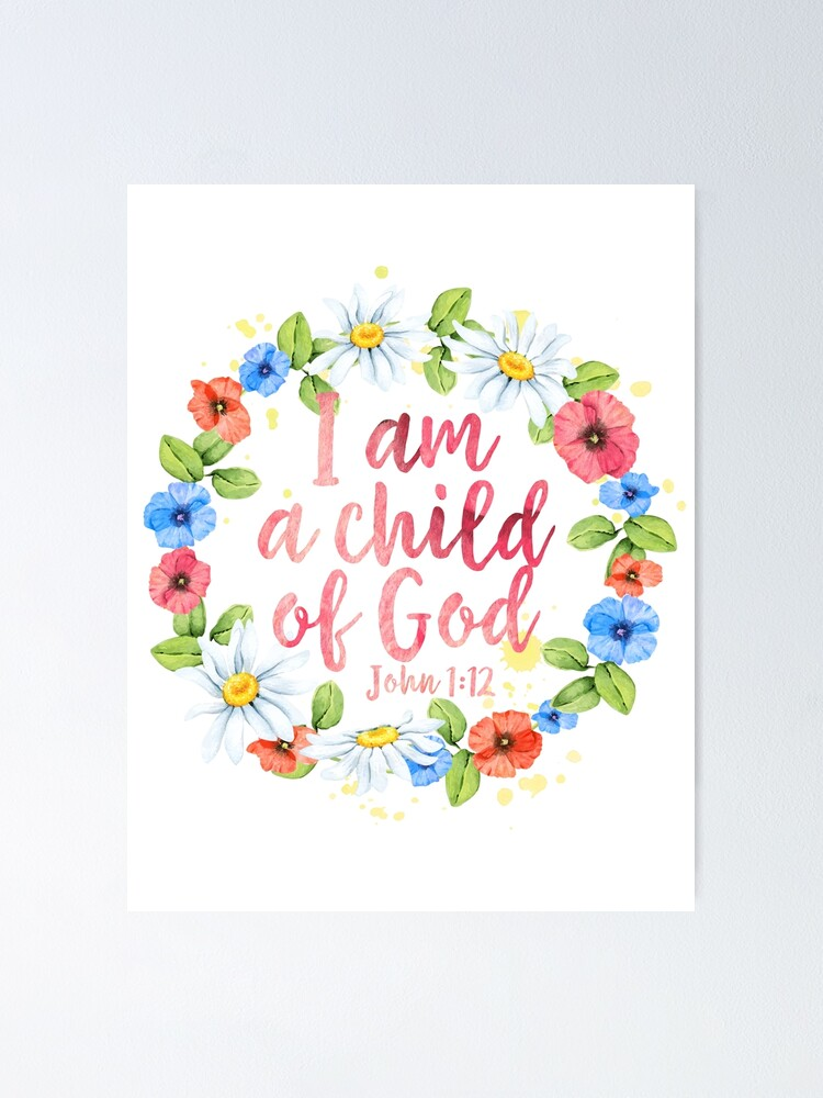 Je Suis Enfant De Dieu : enfant, Poster, Enfant, Christian, Quote, Walk-by-faith, Redbubble