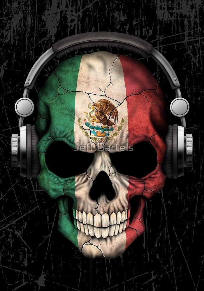 Dj Skull with Mexican Flag by jeff bartels  Redbubble
