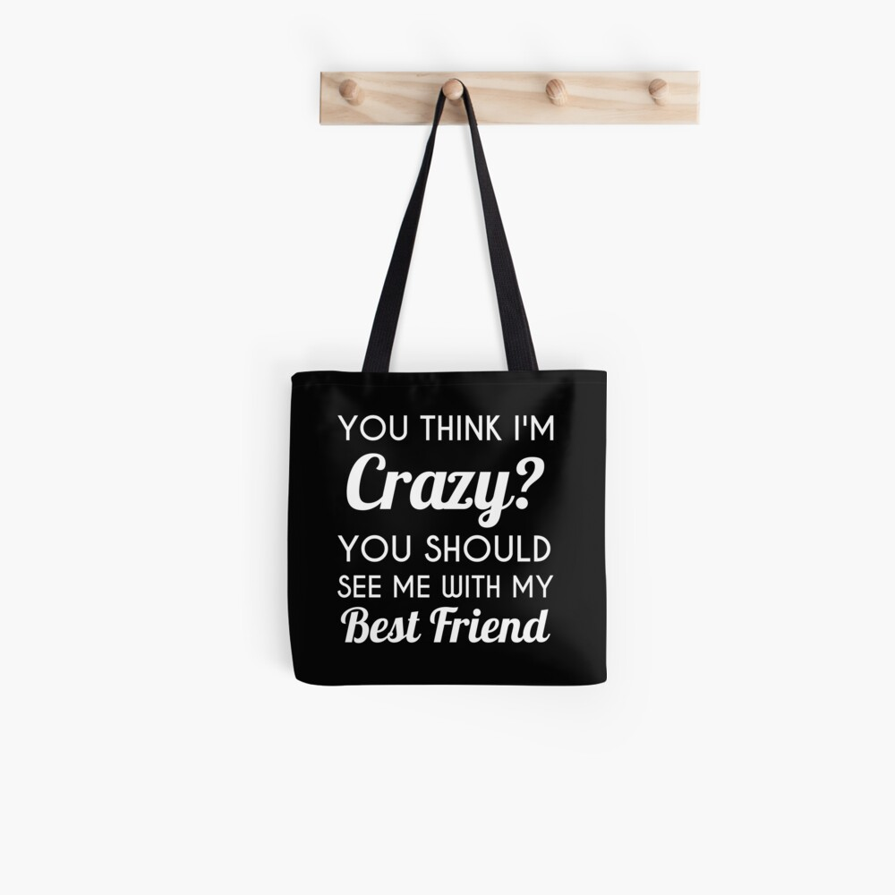 Best Friend Gifts Friendship Gifts Best Cute Gift For Him Her Men Women Boyfriend Girlfriend Best Friend Husband Wife Son Daughter Dad Mom Couples Brother Sister Crazy Bestie Tote Bag By