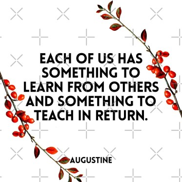 Image result for each of us had something to learn from the others and something to teach in return
