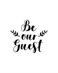 """""""Be Our Guest Welcome Wall Art Be Our Guest"""" by ..."""