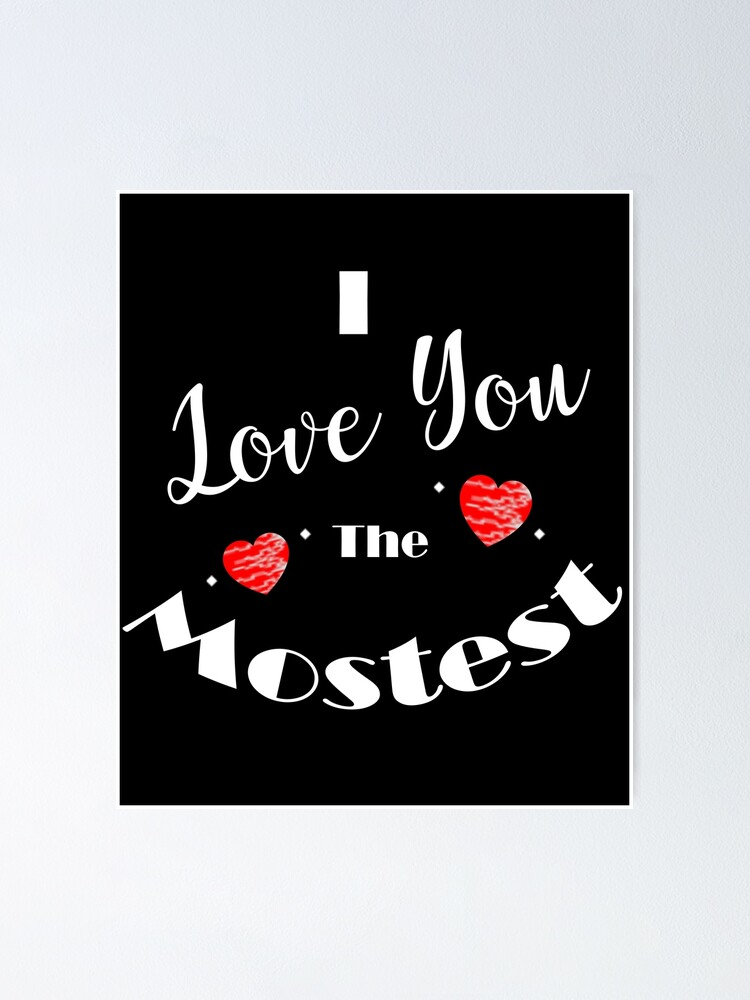I Love You The Mostest : mostest, Mostest, Sweetheart
