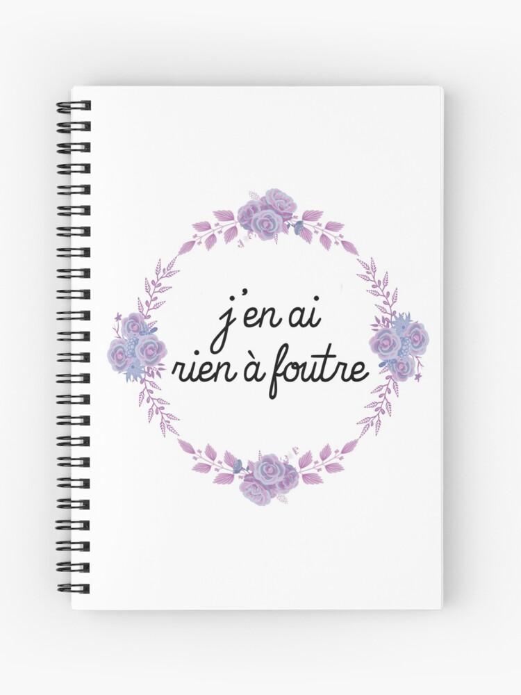 J'en Ai Rien A Foutre : foutre, Foutre, Don't, Spiral, Notebook, Francophile, Redbubble