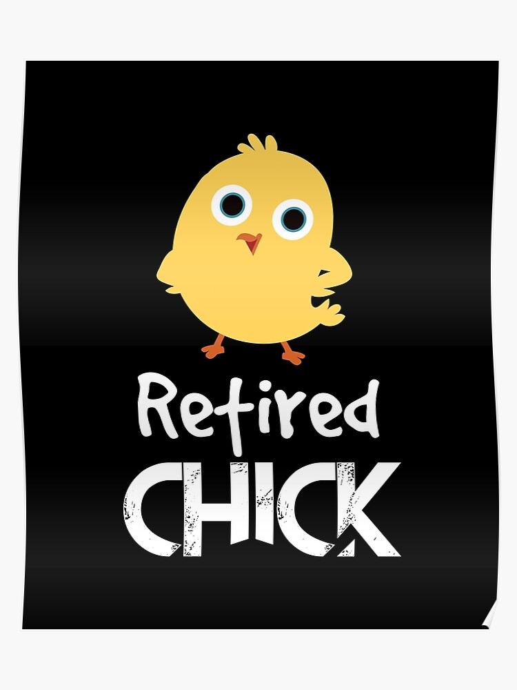 retired chick funny retirement