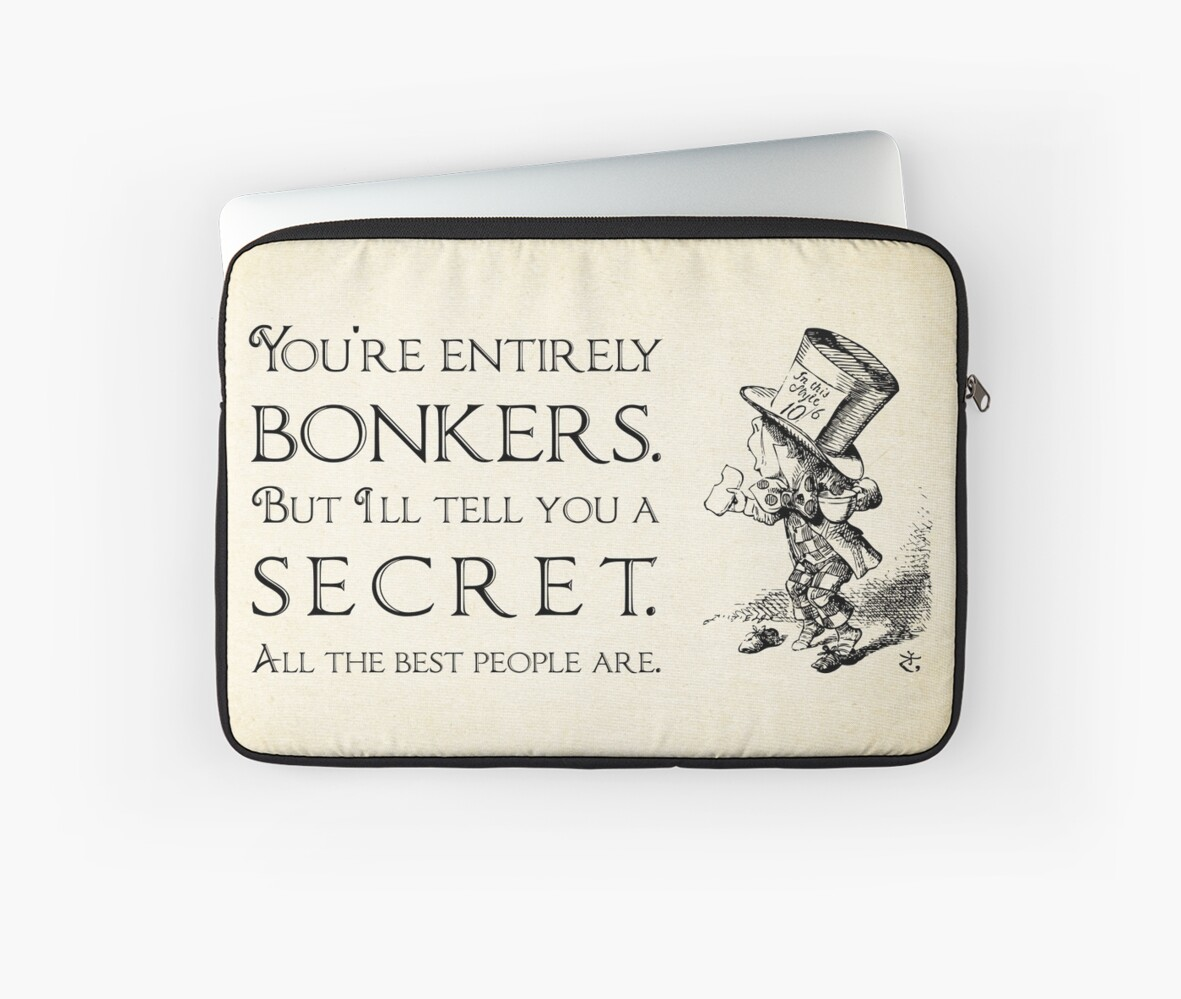 Mad Hatter Quote Wallpaper Quot Alice In Wonderland Quote You Re Entirely Bonkers Mad