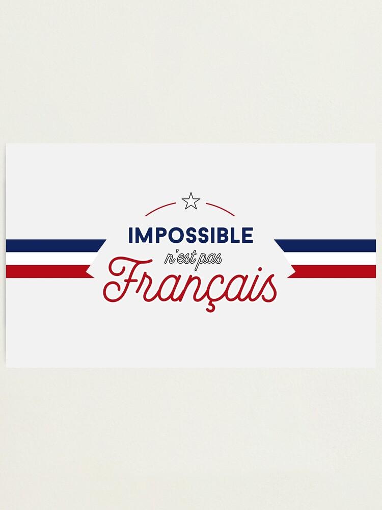 Impossible... Pas Français : impossible..., français, Impossible, N'est, Français