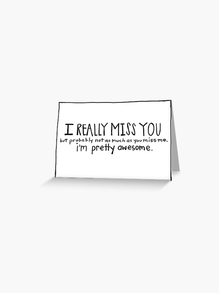 Funny I Miss You : funny, Funny, Card-, Missing, Really, Greeting, Travelingpoppy, Redbubble