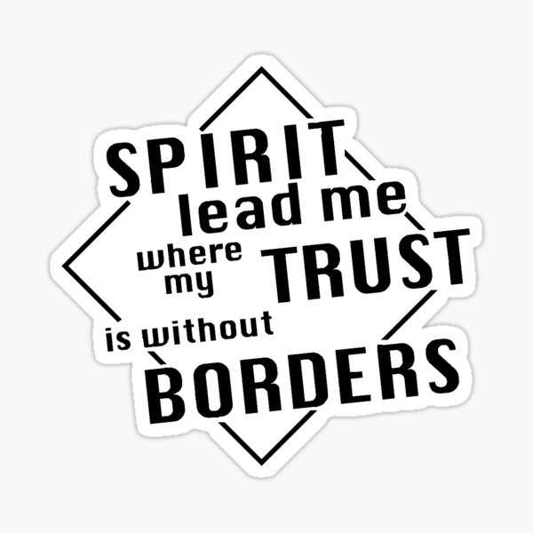 Lead Me Where My Trust Is Without Borders Gifts