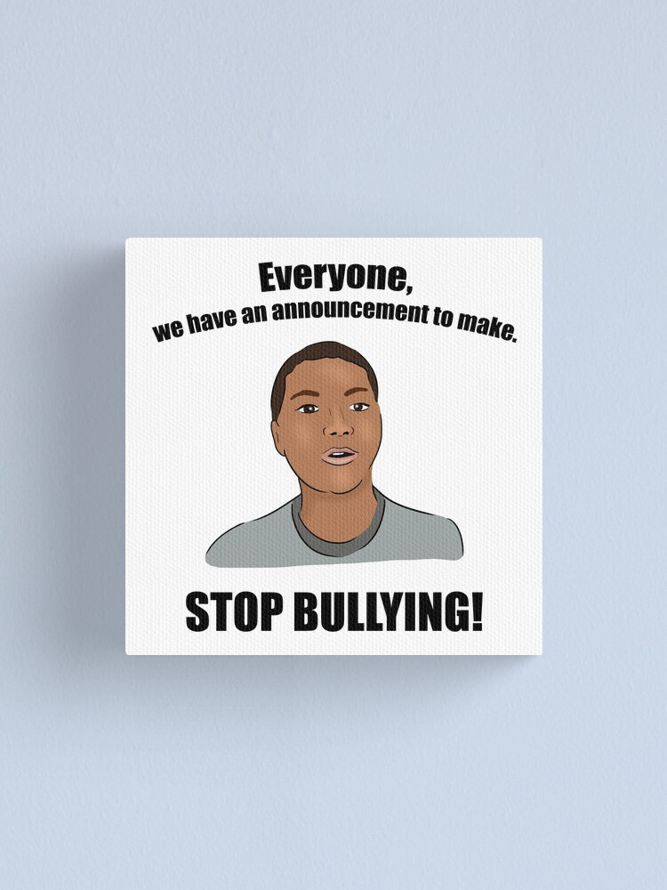 I Have An Announcement To Make : announcement, Everyone,, Announcement, Make., BULLYING!
