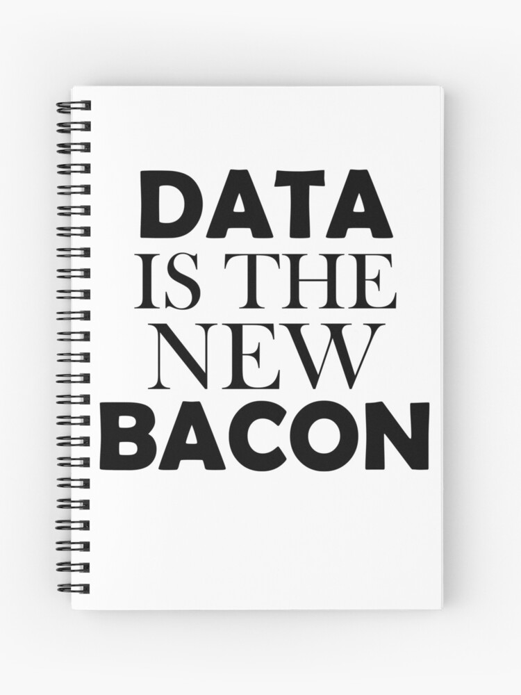 Funny Data Quotes : funny, quotes, Bacon, Shirt, Saying, Funny, Quotes, Spiral, Notebook, Kristofsche, Redbubble