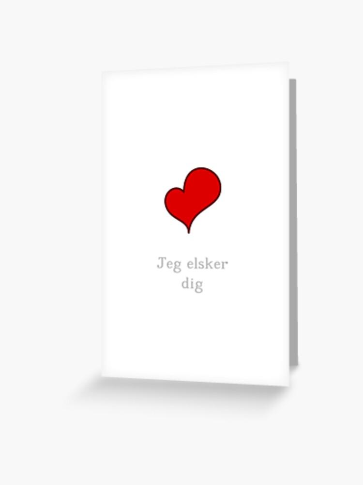 Je T Aime En Danois : danois, Carte, Vœux, T'aime, Danois, Elsker, Jcseijo, Redbubble