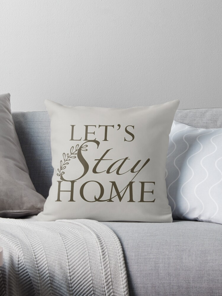let s stay home throw pillow by joniandco redbubble