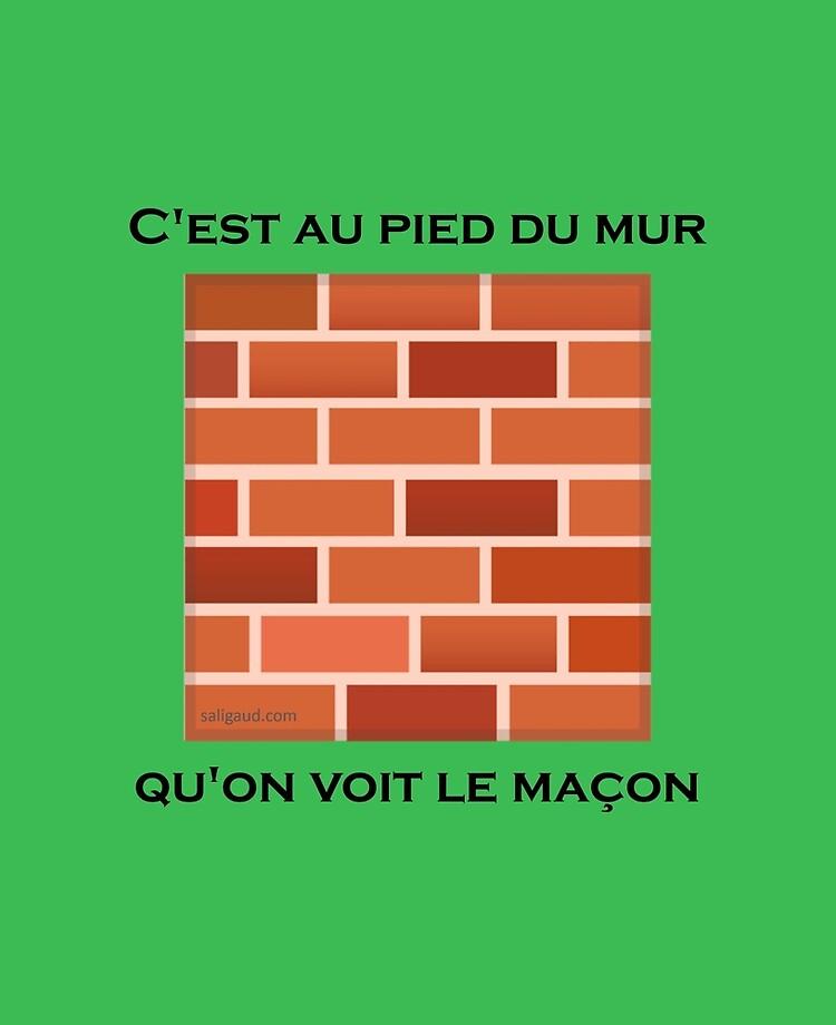 C'est Au Pied Du Mur : c'est, Coque, Adhésive, C'est, Qu'on, Maçon, (proverbe, Français), Saligaud, Redbubble