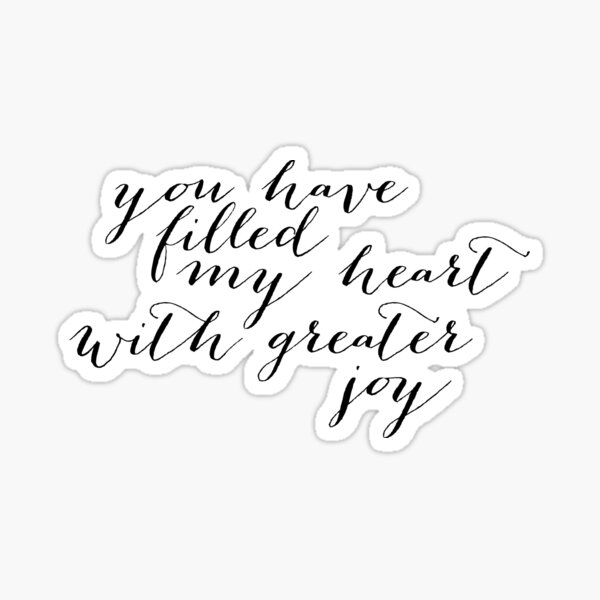 You Have Filled My Heart With Greater Joy Gifts