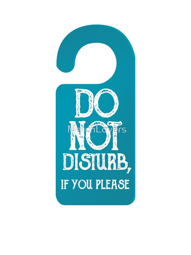 Please Do Not Disturb Sign Printable : please, disturb, printable, Disturb, Print, Please, T-Shirt, MerchLovers, Redbubble