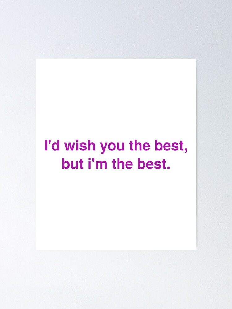 I Wish You The Best : Shirt