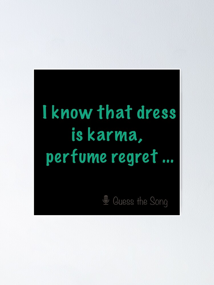 I Know That Dress Is Karma Perfume Regret : dress, karma, perfume, regret, Guess, Collection, Poster, AliceCrafts, Redbubble