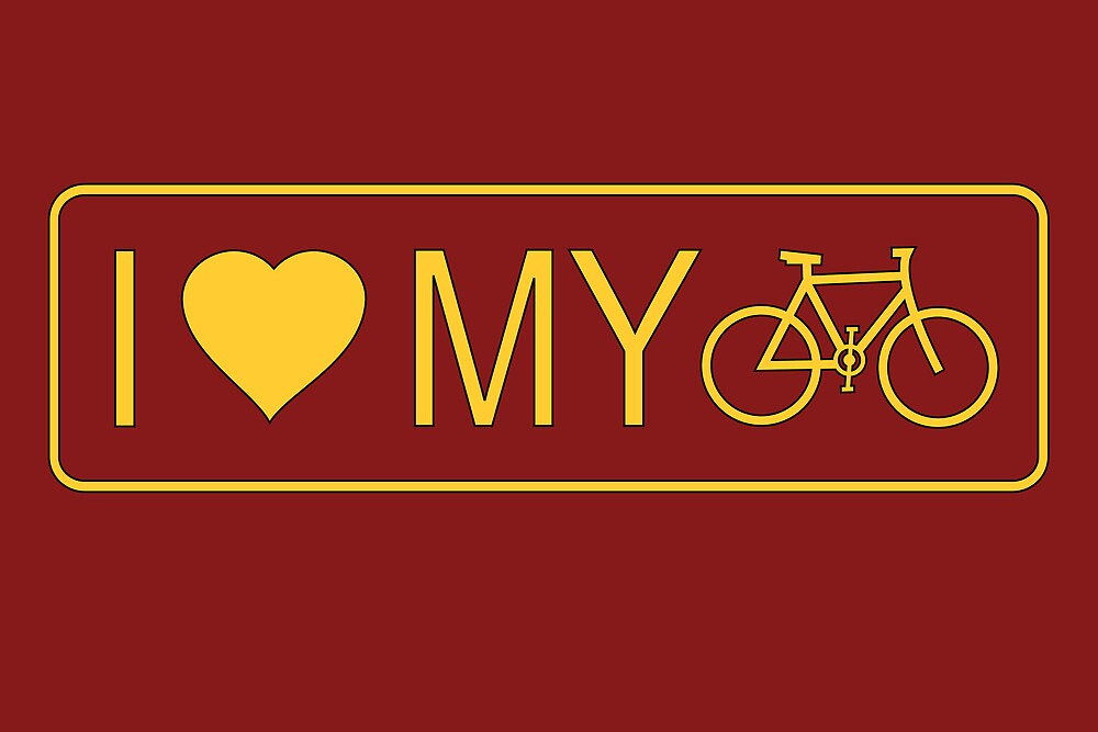 i love my bike by bicyclegood  Redbubble