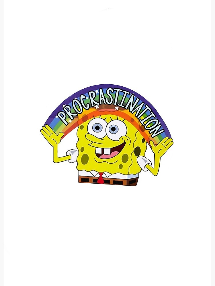 Spongebob Procrastination : spongebob, procrastination, SPONGEBOB, PROCRASTINATION, STICKER