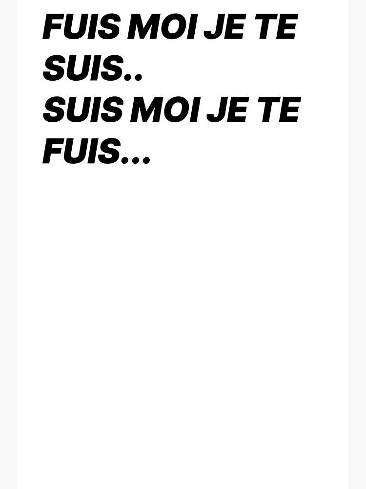 Suis Moi Je Te Fuis : Impression, Rigide, T-shirt, Tendance, Suis.., Fuis..., Ohlandaise, Redbubble
