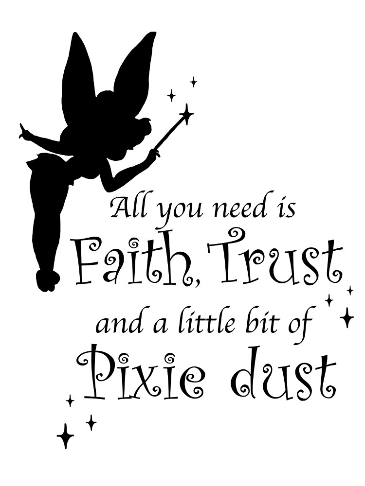 All you need is Faith Trust and a little bit of Pixie