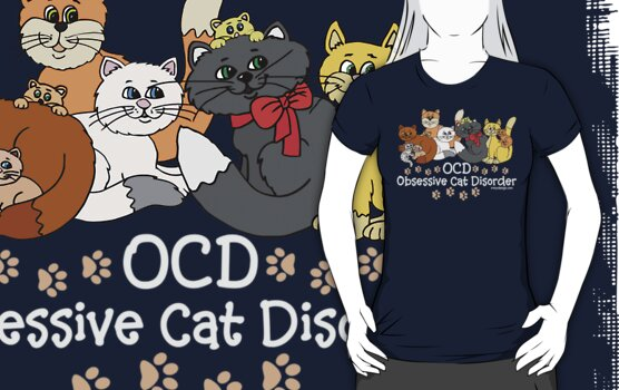 OCD Obsessive Cat Disorder by ironydesigns