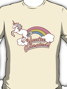 You're Adopted Unicorn Shirts