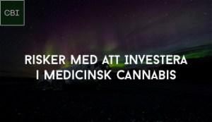 Risker med att Investera i Medicinsk Cannabis